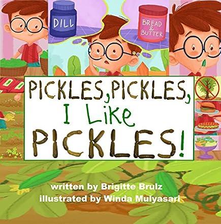 Pickles, Pickles, I Like Pickles