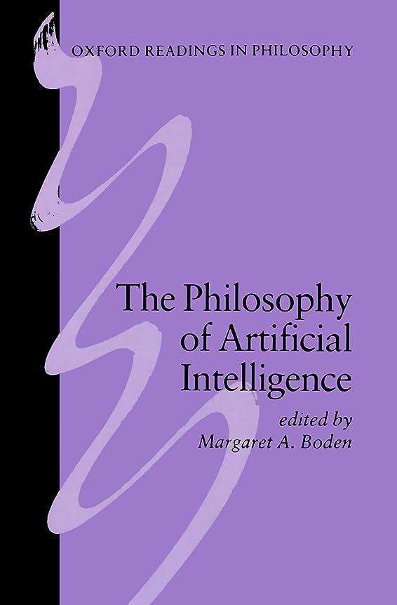 安息店員契約したThe Philosophy of Artificial Intelligence (Oxford Readings in Philosophy)