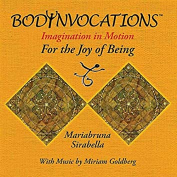 BodYnvocations: Imagination in Motion for the Joy of Being