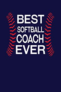 Best Softball Coach Ever: Sports Coach Writing Journal Lined, Diary, Notebook