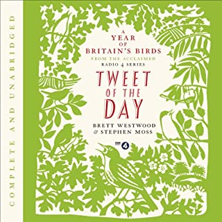 Tweet of the Day     A Year of Britain's Birds from the Acclaimed Radio 4 Series              By:                                                                                                                                 Brett Westwood,                                                                                        Stephen Moss                               Narrated by:                                                                                                                                 Brett Westwood,                                                                                        Stephen Moss                      Length: 12 hrs and 52 mins     44 ratings     Overall 4.8