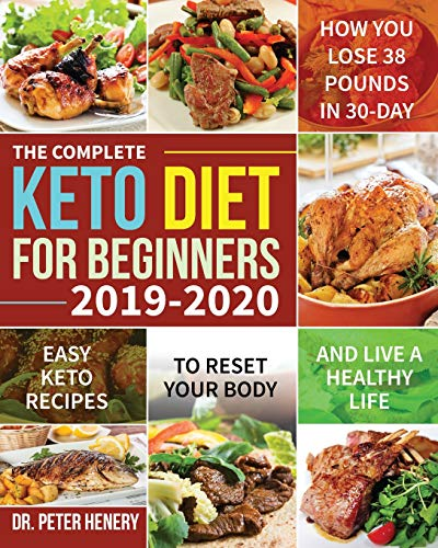 The Complete Keto Diet for Beginners 2019-2020: Easy Keto Recipes to Reset...