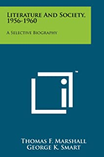 Literature and Society, 1956-1960: A Selective Biography