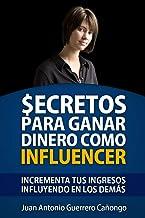 Secretos para ganar dinero como Influencer: Incrementa tus ingresos influyendo en los demás