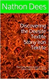 Discovering the Deesite Textite Stony Iron Tektite: The Further Adventures of Texas Guitar Legend Nathon Dees (The Life and Times of Texas Guitar legend Nathon Dees Book 8) (English Edition)