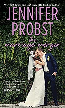 The Marriage Merger (Marriage to a Billionaire Book 4) by [Jennifer Probst]