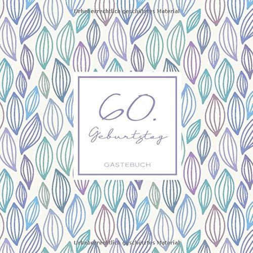 60. Geburtstag Gästebuch: zum Eintragen für Gäste - 110 Seiten - Muster Pastell