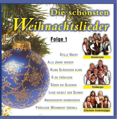 Die schönsten Weihnachtslieder; Folge 1; Weihnacht; Weihnachten; Zillertaler Schürzenjäger; Klostertaler; Feldberger; Olympiachor; Panflöte; Atlantis