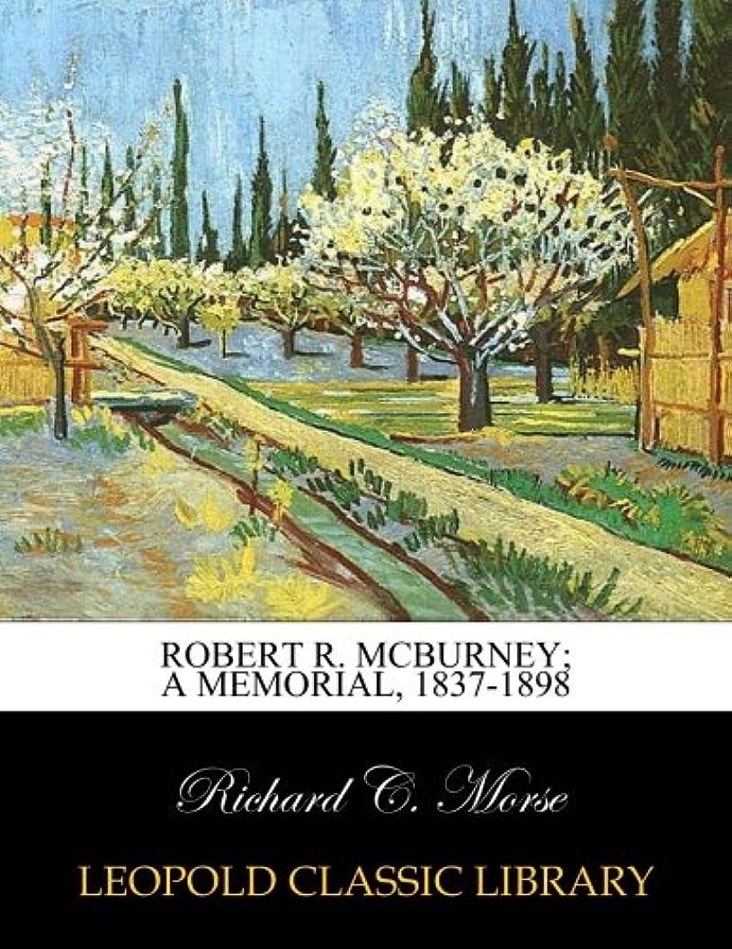 ボルト壁アライアンスRobert R. McBurney; a memorial, 1837-1898