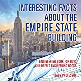 Interesting Facts about the Empire State Building - Engineering Book for Boys | Children s Engineering Books