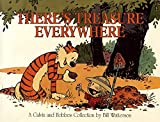 There's Treasure Everywhere (Calvin and Hobbes) - Bill Watterson