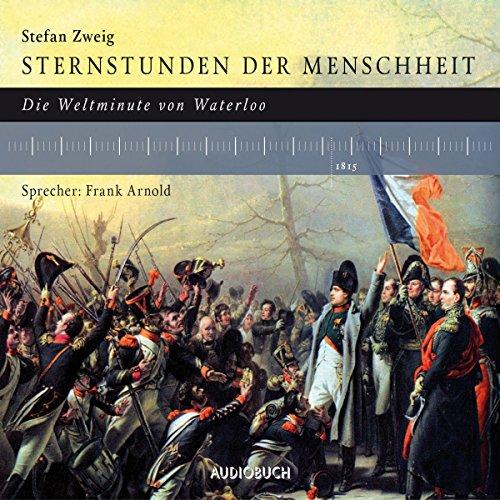 Sternstunden der Menschheit: Die Weltminute von Waterloo Titelbild