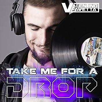 Take Me for a Drop