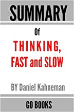 Summary of Thinking, Fast and Slow: by Daniel Kahneman - a Go BOOKS Summary Guide