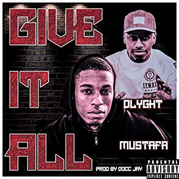 Give It All (feat. Dlyght)