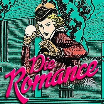 Die Romance