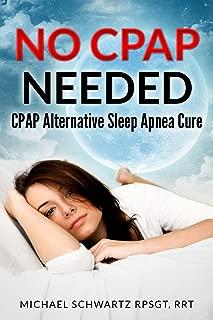 NO CPAP NEEDED: CPAP Alternative Sleep Apnea Cure