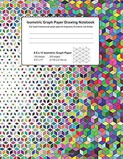 Isometric Graph Paper Drawing Notebook: Full sized 3-dimensional graph paper ideal for Engineers, Architects, and Artists.