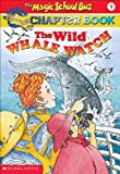 Wild Whale Watch (Magic School Bus Science Chapter Books (Pb))