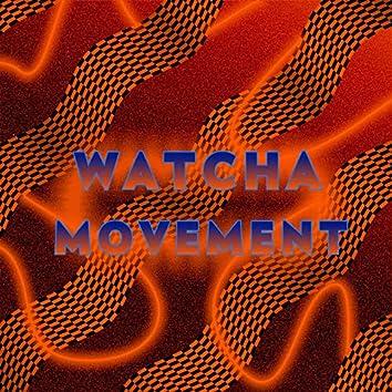 Watcha Movement