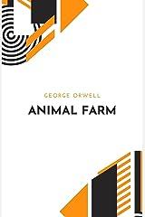 Animal Farm by George Orwell Kindle Edition
