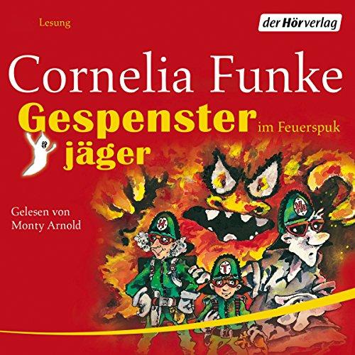 Gespensterjäger im Feuerspuk                   Autor:                                                                                                                                 Cornelia Funke                               Sprecher:                                                                                                                                 Monty Arnold                      Spieldauer: 1 Std. und 43 Min.     102 Bewertungen     Gesamt 4,7