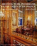 Architecture intérieure et décoration en France des origines à 1875