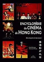 Livres Encyclopédie du cinéma de Hong Kong: Des origines à nos jours PDF
