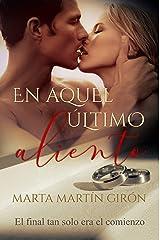 En aquel último aliento: (Novela romántica) Versión Kindle