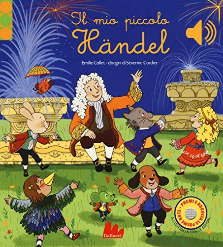 Il mio piccolo Händel. Libro sonoro. Ediz. a colori