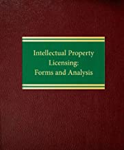Intellectual Property Licensing: Forms and Analysis (Commercial Law Intellectual Property Series)