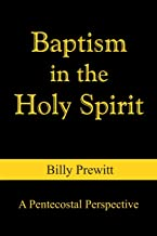 Baptism in the Holy Spirit: A Pentecostal Perspective