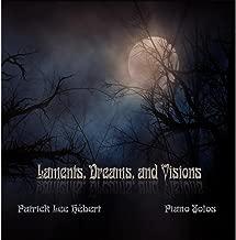 Laments, Dreams, and Visions