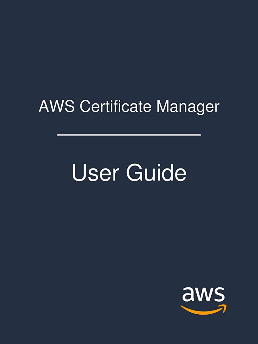 有料ジェームズダイソン自慢AWS Certificate Manager: User Guide (English Edition)