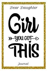 Dear Daughter Journal Girl You Got This: 6x9 150 Pages Journal for Mothers /Moms and Daughters Paperback