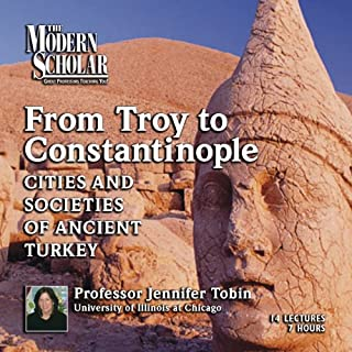 The Modern Scholar: From Troy to Constantinople cover art