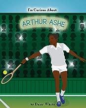 I'm Curious About Arthur Ashe