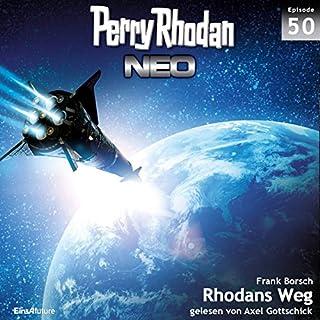 Rhodans Weg     Perry Rhodan NEO 50              Autor:                                                                                                                                 Frank Borsch                               Sprecher:                                                                                                                                 Axel Gottschick                      Spieldauer: 6 Std. und 12 Min.     18 Bewertungen     Gesamt 4,7