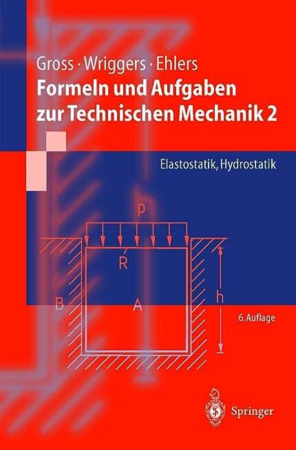 Formeln und Aufgaben zur Technischen Mechanik 2. Elastostatik, Hydrostatik (Livre en allemand)