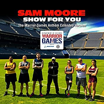 Show for You (The Warrior Games Anthem Extended Version)