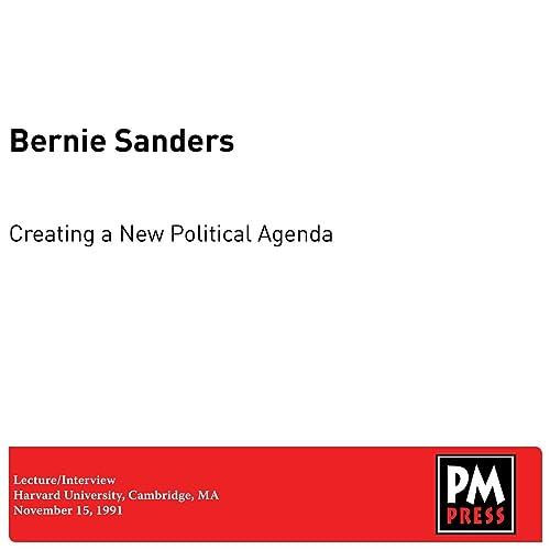 Creating a New Political Agenda by Bernie Sanders on Amazon ...