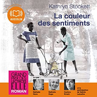La couleur des sentiments                   De :                                                                                                                                 Kathryn Stockett                               Lu par :                                                                                                                                 Nathalie Hons,                                                                                        Nathalie Hugo,                                                                                        Cachou Kirsch,                   and others                 Durée : 17 h et 51 min     166 notations     Global 4,8