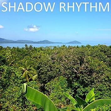Shadow Rhythm