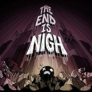 The End Is Nigh (Original Soundtrack)