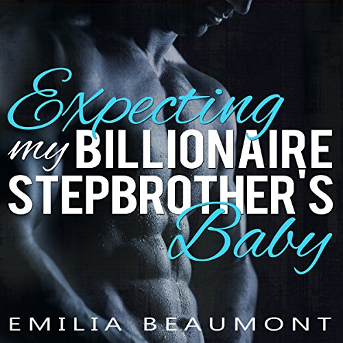 Expecting My Billionaire Stepbrother's Baby  cover art