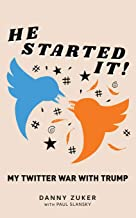 He Started It!: My Twitter War with Trump