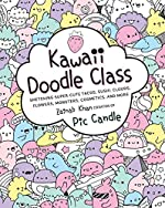 Kawaii Doodle Class - Sketching Super-cute Tacos, Sushi, Clouds, Flowers, Monsters, Cosmetics, and More de Zainab Khan