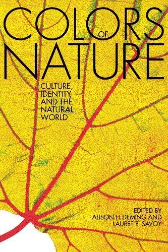 Compare Textbook Prices for The Colors of Nature: Culture, Identity, and the Natural World Second Edition ISBN 9781571313195 by Deming, Alison Hawthorne,Savoy, Lauret E.