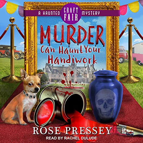 Murder Can Haunt Your Handiwork Audiobook By Rose Pressey cover art