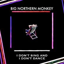 I Don't Sing and I Don't Dance